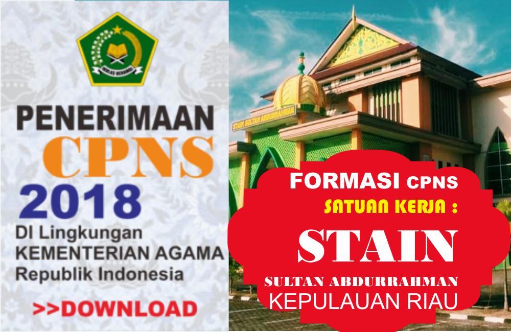 Pengumuman dan Formasi Penerimaan CPNS di STAIN Sultan Abdurrahman Kepulauan Riau tahun 2018